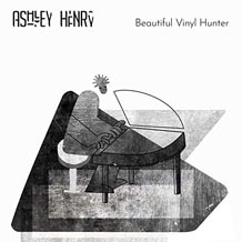 Ashley Henry Beautiful Vinyl Hunter