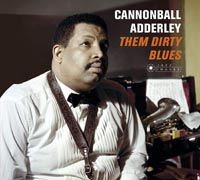 Cannonball Adderley Them Dirty Blues