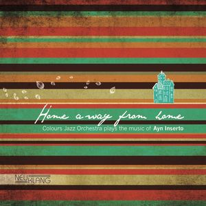 Colours Jazz Orchestra Home Away From Home