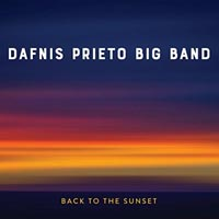 Dafnis Prieto Big Band Back To The Sunset