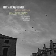 Florian Ross Quintet Swallows and Swans
