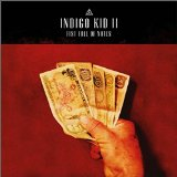 Indigo Kid II Fistful Of Notes