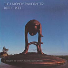 Keith Tippett The Unlonely Raindancer