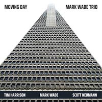Mark Wade Trio Moving Day