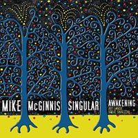 Mike McGinnis Singular Awakening