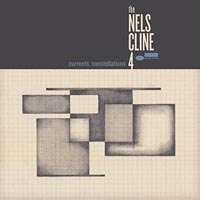 Nels Cline 4 Currents constellations