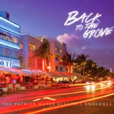 Patrick Hayes Electric Ensemble Back To The Grove