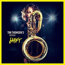 Tini Thomsen MaxSax Shift