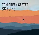 Tom Green Septet Skyline