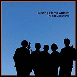 Blazing Flame Quintet The Set List Shuffle