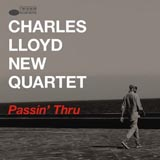 Charles Lloyd Quartet Passin' Through