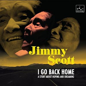 Jimmy Scott I Go Back Home