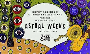 Orphy Robinson Astral Weeks