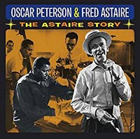 Oscar Peterson and Fred Astaire The Astaire Story