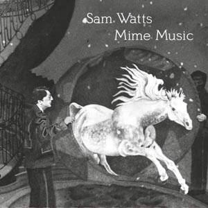 Sam Watts Mime Music